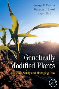 Genetically Modified Plants, 1st Edition,Roger Hull,G. Tzotzos,Graham Head,ISBN9780123741066