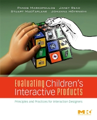 Evaluating Children's Interactive Products, 1st Edition,Panos Markopoulos,Janet Read,Stuart MacFarlane,Johanna Hoysniemi,ISBN9780123741110