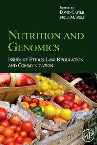 Nutrition and Genomics, 1st Edition,David Castle,Nola Ries,ISBN9780123741257