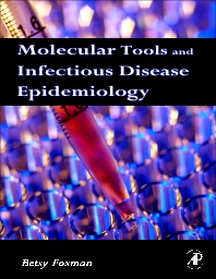 Molecular Tools and Infectious Disease Epidemiology, 1st Edition,Betsy Foxman,ISBN9780123741332