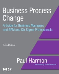 Business Process Change, 2nd Edition,Paul Harmon, Business Process Trends,ISBN9780123741523