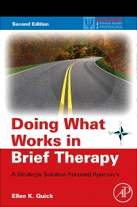 Doing What Works in Brief Therapy, 2nd Edition,Ellen Quick,ISBN9780123741752