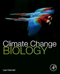 Climate Change Biology, 1st Edition,Lee Hannah,ISBN9780123741820