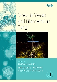 Cover image for Stress in Yeasts and Filamentous Fungi