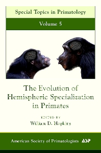 The Evolution of Hemispheric Specialization in Primates, 1st Edition,William Hopkins,ISBN9780123741974