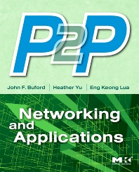 P2P Networking and Applications, 1st Edition,John Buford,Heather Yu,Eng Lua,ISBN9780123742148