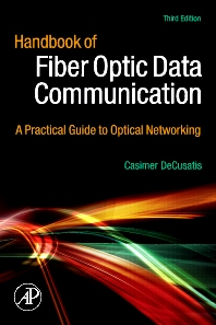 Handbook of Fiber Optic Data Communication - 3rd Edition - ISBN: 9780123742162, 9780080565033