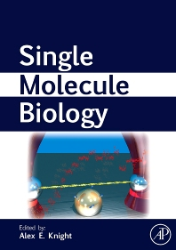 Single Molecule Biology, 1st Edition,Alexander Knight,ISBN9780123742278