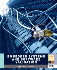 Embedded Systems and Software Validation, 1st Edition,Abhik Roychoudhury,ISBN9780123742308
