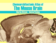 Chemoarchitectonic Atlas of the Mouse Brain, 1st Edition,George Paxinos,Charles Watson,ISBN9780123742384