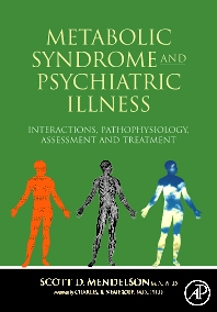 Metabolic Syndrome and Psychiatric Illness: Interactions, Pathophysiology, Assessment & Treatment, 1st Edition,Scott Mendelson,ISBN9780123742407