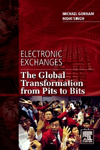 Electronic Exchanges, 1st Edition,Michael Gorham,Nidhi Singh,ISBN9780123742520