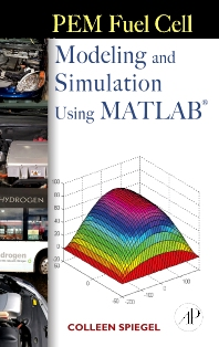 PEM Fuel Cell Modeling and Simulation Using Matlab - 1st Edition - ISBN: 9780123742599, 9780080559018