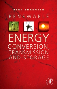 Renewable Energy Conversion, Transmission, and Storage - 1st Edition - ISBN: 9780123742629, 9780080559049