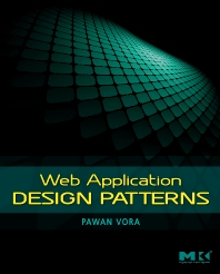 Web Application Design Patterns, 1st Edition,Pawan Vora,ISBN9780123742650