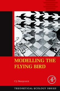 Modelling the Flying Bird, 1st Edition,C.J. Pennycuick,ISBN9780123742995