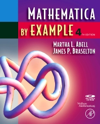 Mathematica by Example, 4th Edition,Martha Abell,James Braselton,ISBN9780123743183