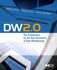 DW 2.0: The Architecture for the Next Generation of Data Warehousing, 1st Edition,William Inmon,Derek Strauss,Genia Neushloss,ISBN9780123743190