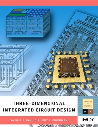 Three-dimensional Integrated Circuit Design, 1st Edition,Visileios Pavlidis,Eby Friedman,ISBN9780123743435