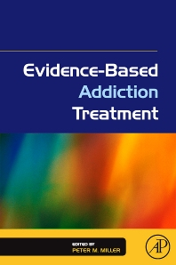 Evidence-Based Addiction Treatment - 1st Edition - ISBN: 9780123743480, 9780080921907