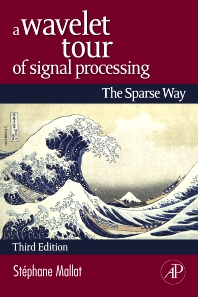 Cover image for A Wavelet Tour of Signal Processing