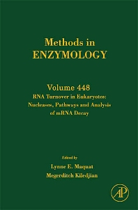 RNA Turnover in Eukaryotes: Nucleases, Pathways and Analysis of mRNA Decay - 1st Edition - ISBN: 9780123743787, 9780080922072