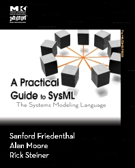 A Practical Guide to SysML - 1st Edition - ISBN: 9780123743794