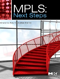 MPLS: Next Steps, 1st Edition,Bruce Davie,Adrian Farrel,ISBN9780123744005