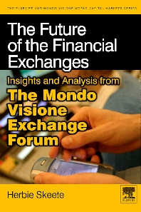 The Future of the Financial Exchanges - 1st Edition - ISBN: 9780123744210, 9780080922218