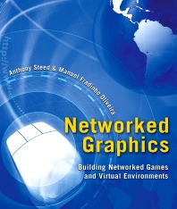 Networked Graphics, 1st Edition,Anthony Steed,Manuel Oliveira,ISBN9780123744234
