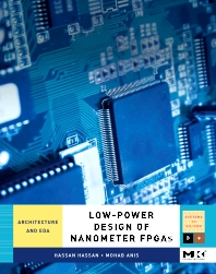 Low-Power Design of Nanometer FPGAs, 1st Edition,Hassan Hassan,Mohab Anis,ISBN9780123744388