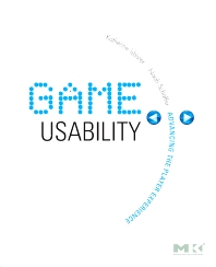 Game Usability - 1st Edition - ISBN: 9780123744470