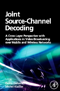 Joint Source-Channel Decoding - 1st Edition - ISBN: 9780123744494, 9780080922447