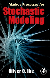 Markov Processes for Stochastic Modeling, 1st Edition,Oliver Ibe,ISBN9780123744517