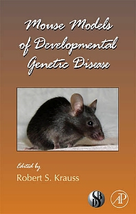 Mouse Models of Developmental Genetic Disease, 1st Edition,Robert Krauss,ISBN9780123744548