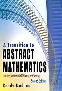 A Transition to Abstract Mathematics, 2nd Edition,Randall Maddox,ISBN9780123744807