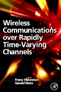 Wireless Communications Over Rapidly Time-Varying Channels, 1st Edition,Franz Hlawatsch,Gerald Matz,ISBN9780123744838
