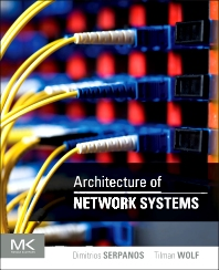 Architecture of Network Systems, 1st Edition,Dimitrios Serpanos,Tilman Wolf,ISBN9780123744944