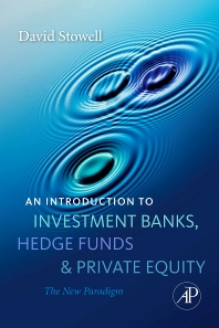 An Introduction to Investment Banks, Hedge Funds, and Private Equity - 1st Edition - ISBN: 9780123745033, 9780080922898