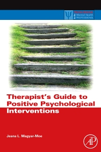 Therapist's Guide to Positive Psychological Interventions, 1st Edition,Jeana Magyar-Moe,ISBN9780123745170