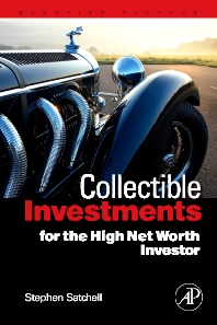 Collectible Investments for the High Net Worth Investor, 1st Edition,Stephen Satchell,ISBN9780123745224