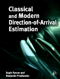 Classical and Modern Direction-of-Arrival Estimation, 1st Edition,T. Engin Tuncer,Benjamin Friedlander,ISBN9780123745248