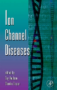Ion Channel Diseases, 1st Edition,Guy Rouleau,Claudia Gaspar,ISBN9780123745279