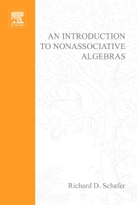 An Introduction to Nonassociative Algebras - 1st Edition - ISBN: 9780123745699, 9780080873343