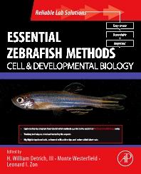 Cover image for Essential Zebrafish Methods: Cell and Developmental Biology