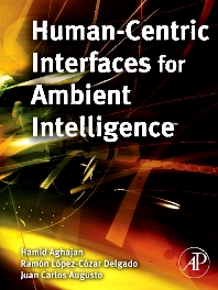 Human-Centric Interfaces for Ambient Intelligence, 1st Edition,Hamid Aghajan,Juan Carlos Augusto,Ramon Lopez-Cozar Delgado,ISBN9780123747082