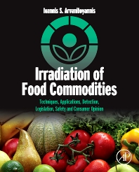 Irradiation of Food Commodities, 1st Edition,Ioannis Arvanitoyannis,ISBN9780123747181