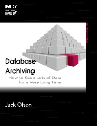 Database Archiving, 1st Edition,Jack Olson,ISBN9780123747204