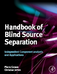 Handbook of Blind Source Separation, 1st Edition,Pierre Comon,Christian Jutten,ISBN9780123747266