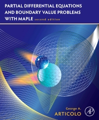 Partial Differential Equations & Boundary Value Problems with Maple, 2nd Edition,George Articolo,ISBN9780123747327